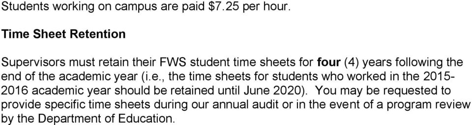 end of the academic year (i.e., the time sheets for students who worked in the 2015-2016 academic year should be retained until June 2020).