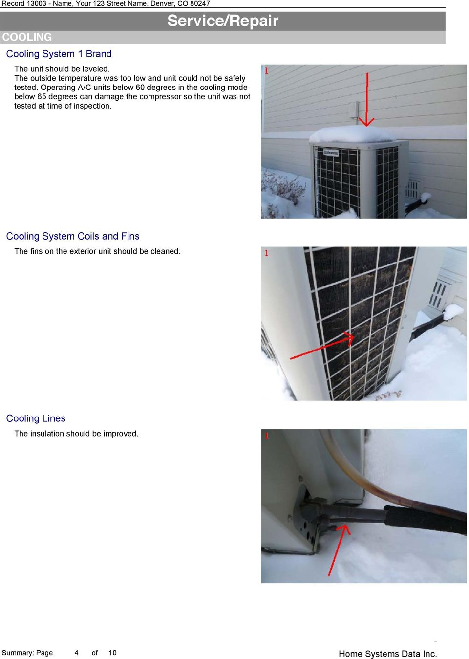 Operating A/C units below 60 degrees in the cooling mode below 65 degrees can damage the compressor so the unit was
