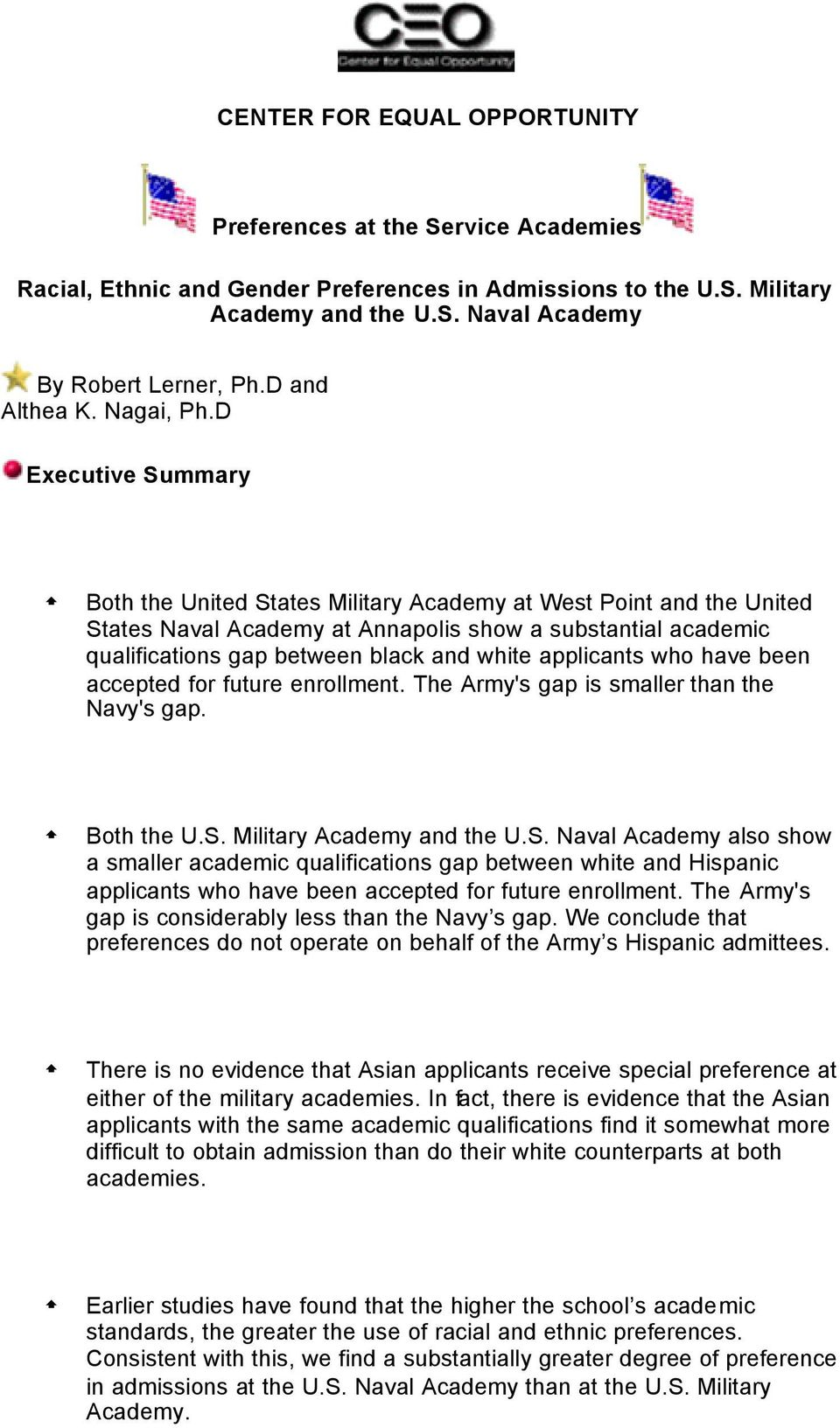 D Executive Summary Both the United States Military Academy at West Point and the United States Naval Academy at Annapolis show a substantial academic qualifications gap between black and white