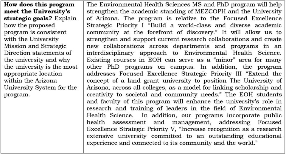 Arizona University System for the program. The Environmental Health Sciences MS and PhD program will help strengthen the academic standing of MEZCOPH and the University of Arizona.