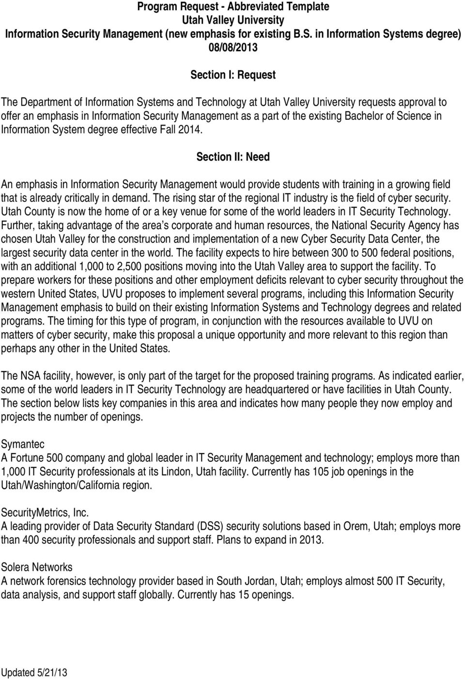 in Information Systems degree) 08/08/2013 Section I: Request The Department of Information Systems and Technology at Utah Valley University requests approval to offer an emphasis in Information