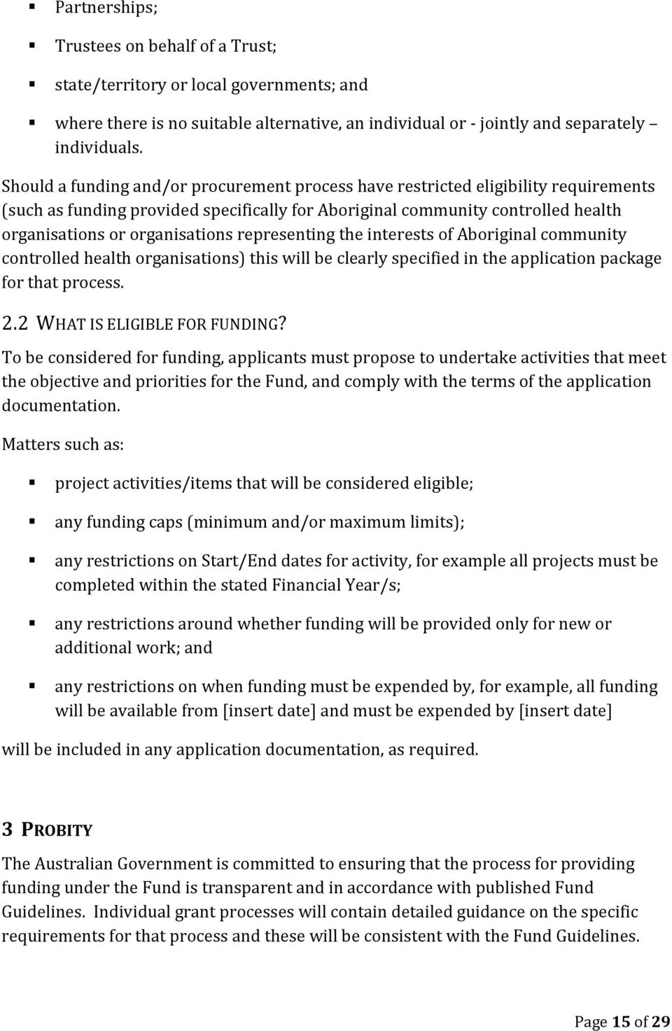 representing the interests of Aboriginal community controlled health organisations) this will be clearly specified in the application package for that process. 2.2 WHAT IS ELIGIBLE FOR FUNDING?