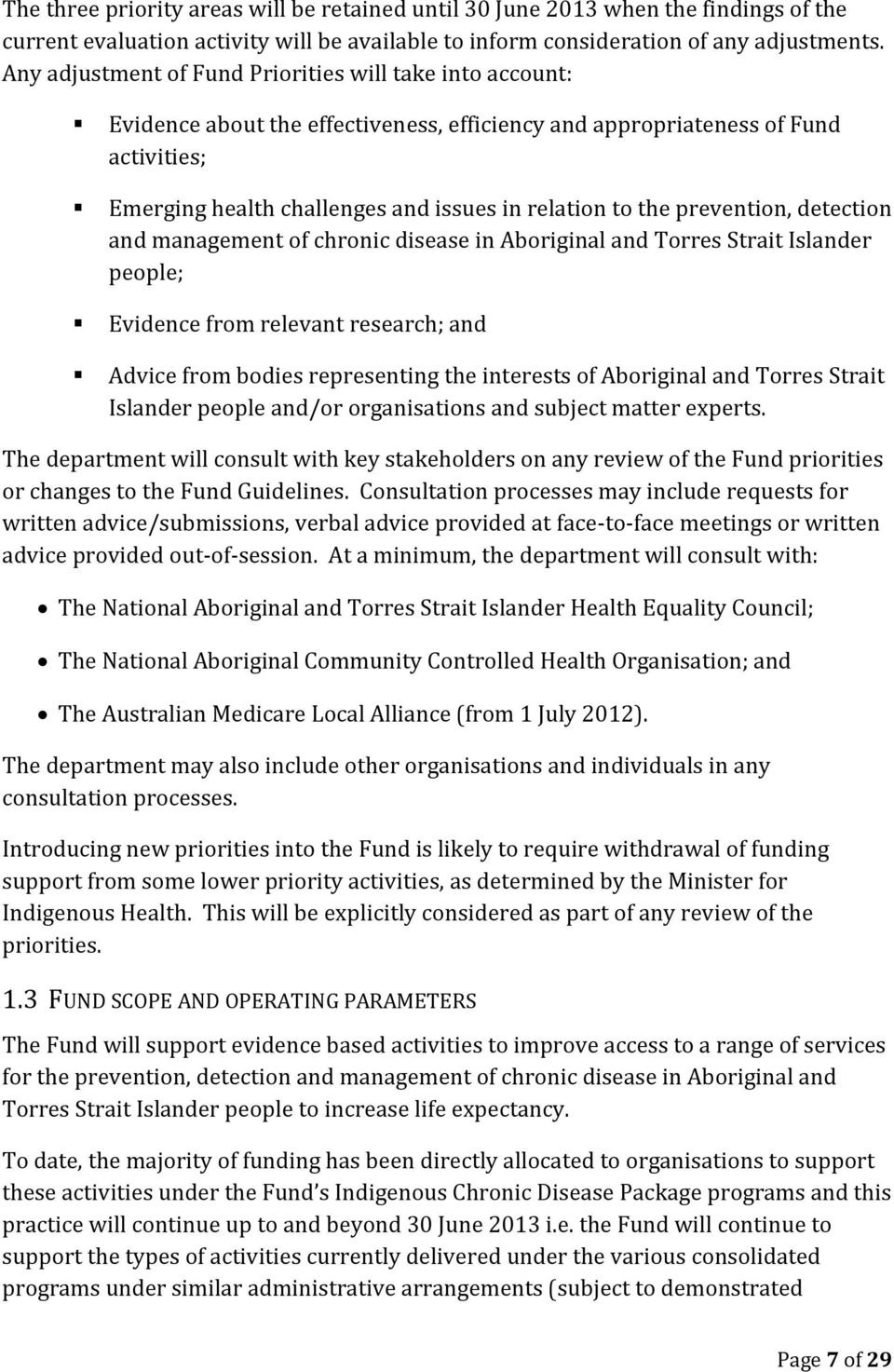 prevention, detection and management of chronic disease in Aboriginal and Torres Strait Islander people; Evidence from relevant research; and Advice from bodies representing the interests of