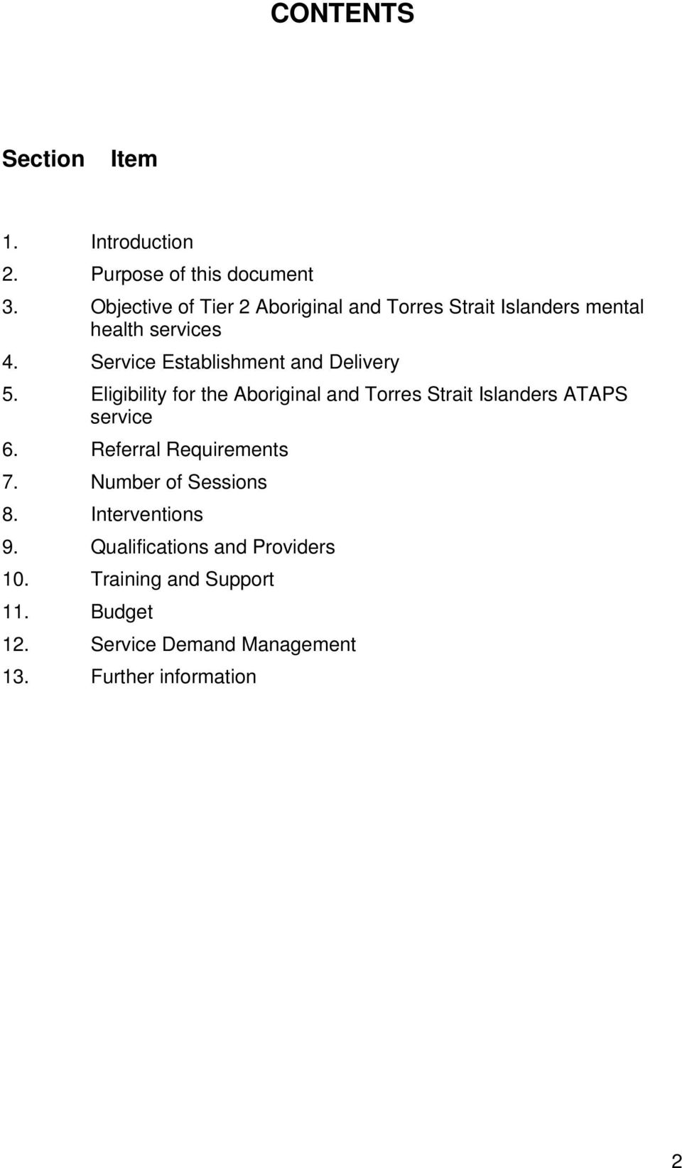 Service Establishment and Delivery 5. Eligibility for the Aboriginal and Torres Strait Islanders ATAPS service 6.