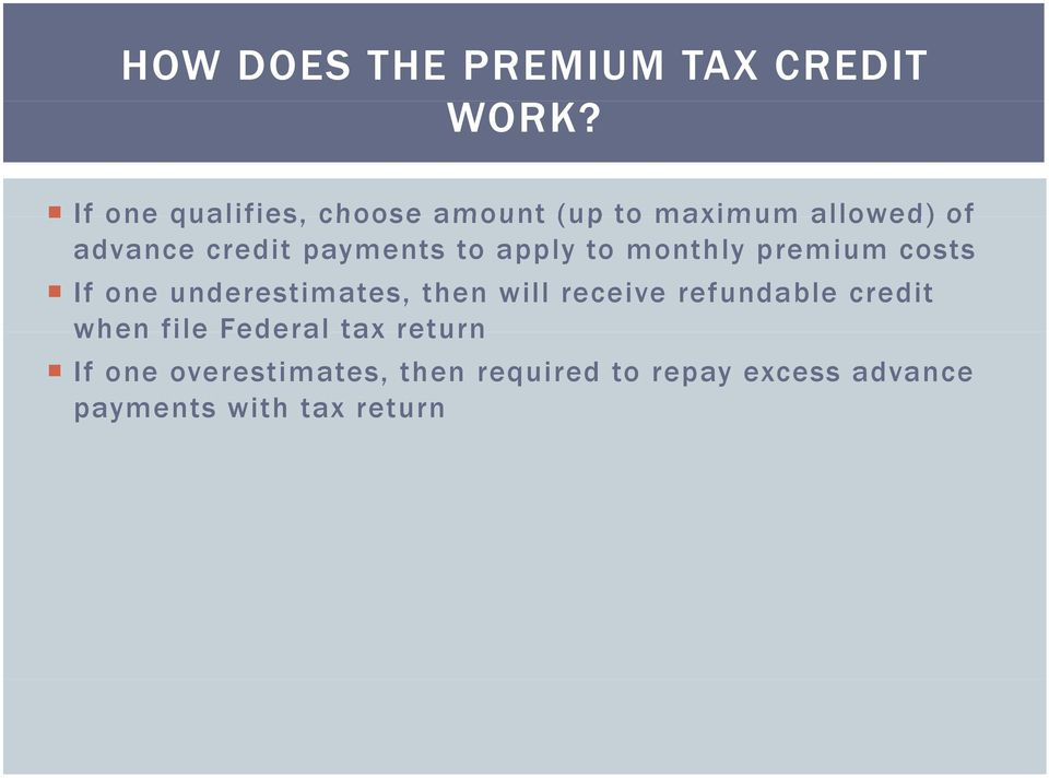 payments to apply to monthly premium costs If one underestimates, then will