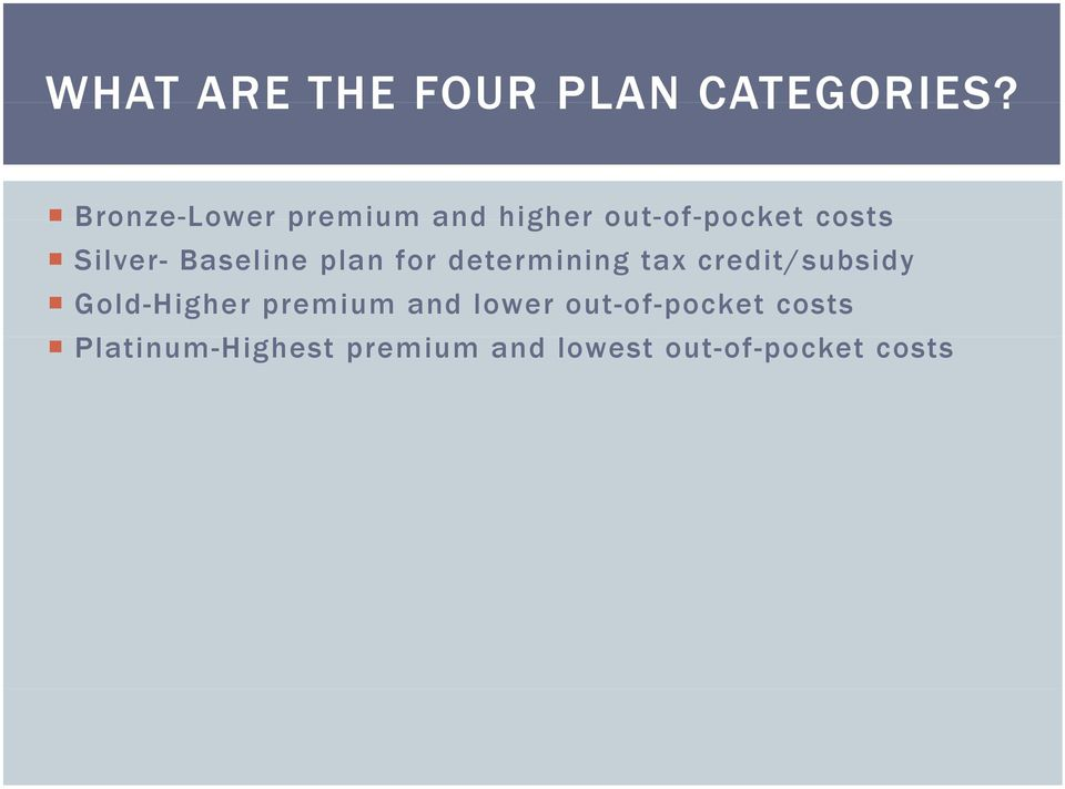 Baseline plan for determining tax credit/subsidy Gold-Higher
