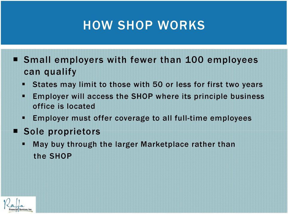 where its principle business office is located Employer must offer coverage to all