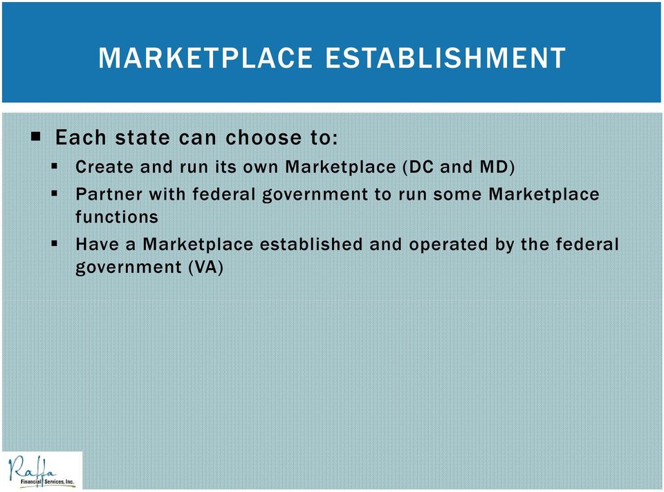 federal government to run some Marketplace functions Have a