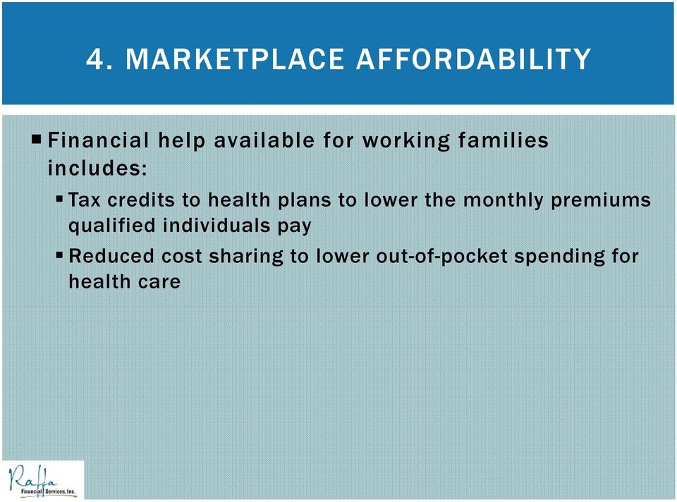 lower the monthly premiums qualified individuals pay