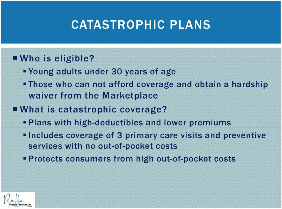 waiver from the Marketplace What is catastrophic coverage?