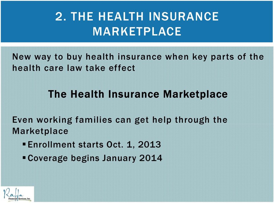 Insurance Marketplace Even working families can get help through