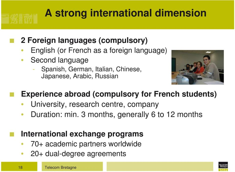 for French students) University, research centre, company Duration: min.