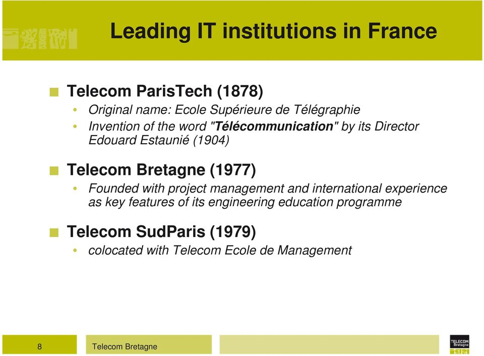 Bretagne (1977) Founded with project management and international experience as key features of its