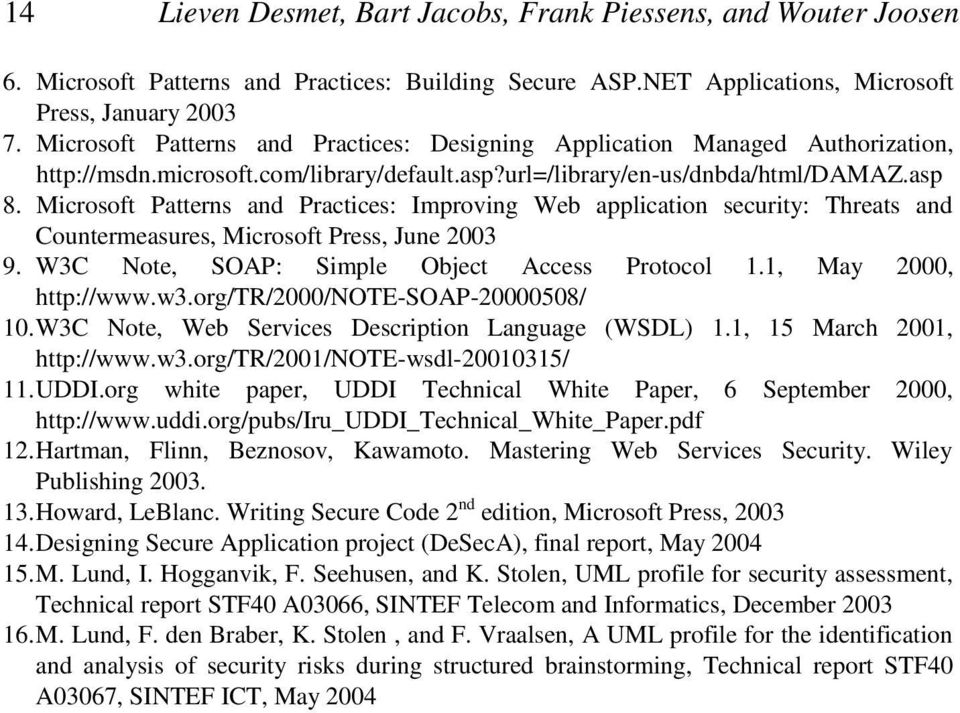 Microsoft Patterns and Practices: Improving Web application security: Threats and Countermeasures, Microsoft Press, June 2003 9. W3C Note, SOAP: Simple Object Access Protocol 1.