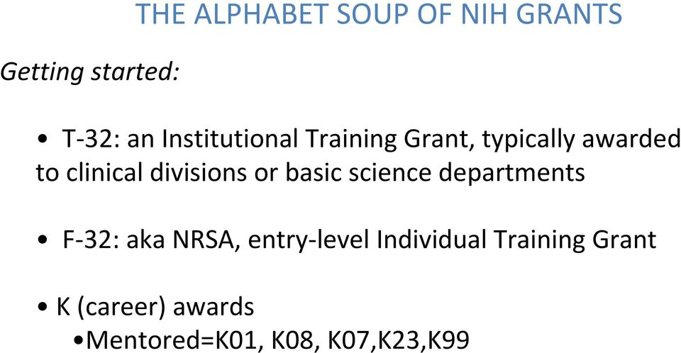 divisions or basic science departments F 32: aka NRSA, entry