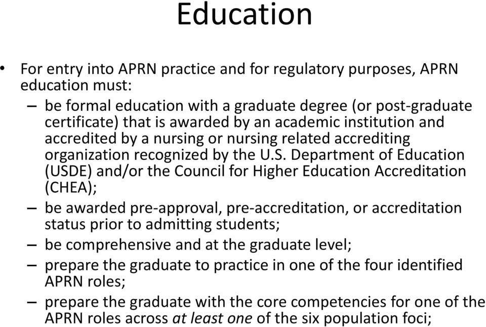 Department of Education (USDE) and/or the Council for Higher Education Accreditation (CHEA); be awarded pre-approval, pre-accreditation, or accreditation status prior to admitting