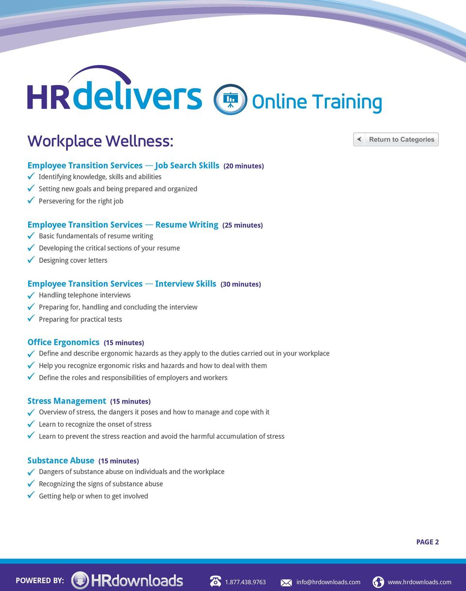 Services Interview Skills (30 minutes) Handling telephone interviews Preparing for, handling and concluding the interview Preparing for practical tests Office Ergonomics (15 minutes) Define and