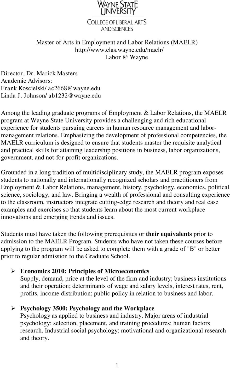 edu Among the leading graduate programs of Employment & Labor Relations, the MAELR program at Wayne State University provides a challenging and rich educational experience for students pursuing