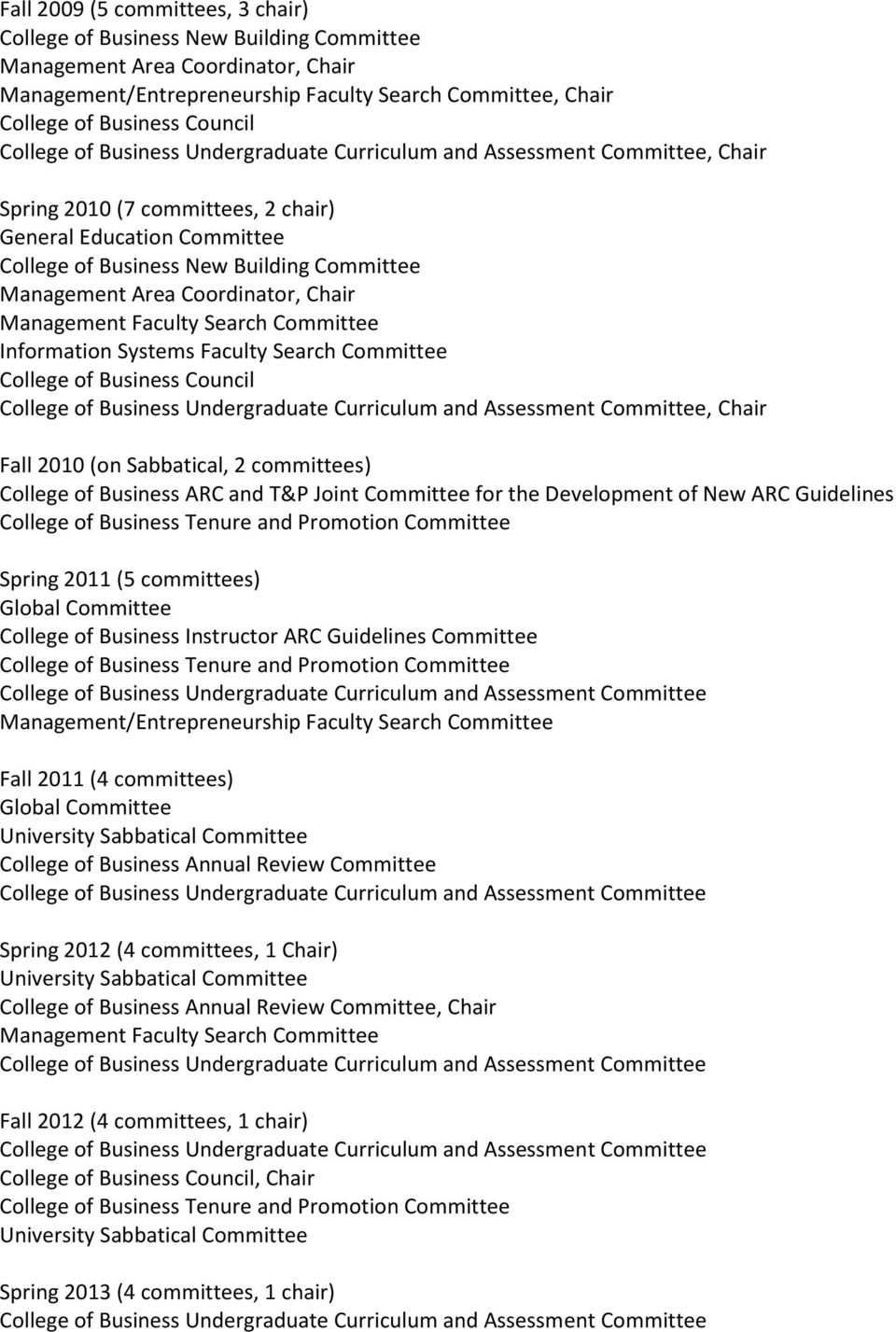 Business ARC and T&P Joint Committee for the Development of New ARC Guidelines Spring 2011 (5 committees) Global Committee College of Business Instructor ARC Guidelines Committee