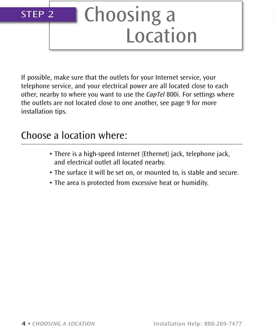 For settings where the outlets are not located close to one another, see page 9 for more installation tips.