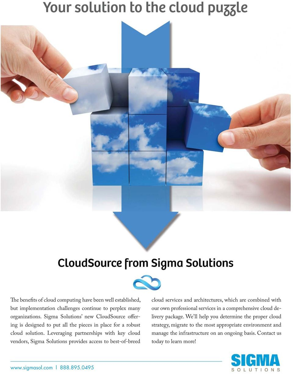 Leveraging partnerships with key cloud vendors, Sigma Solutions provides access to best-of-breed cloud services and architectures, which are combined with our own