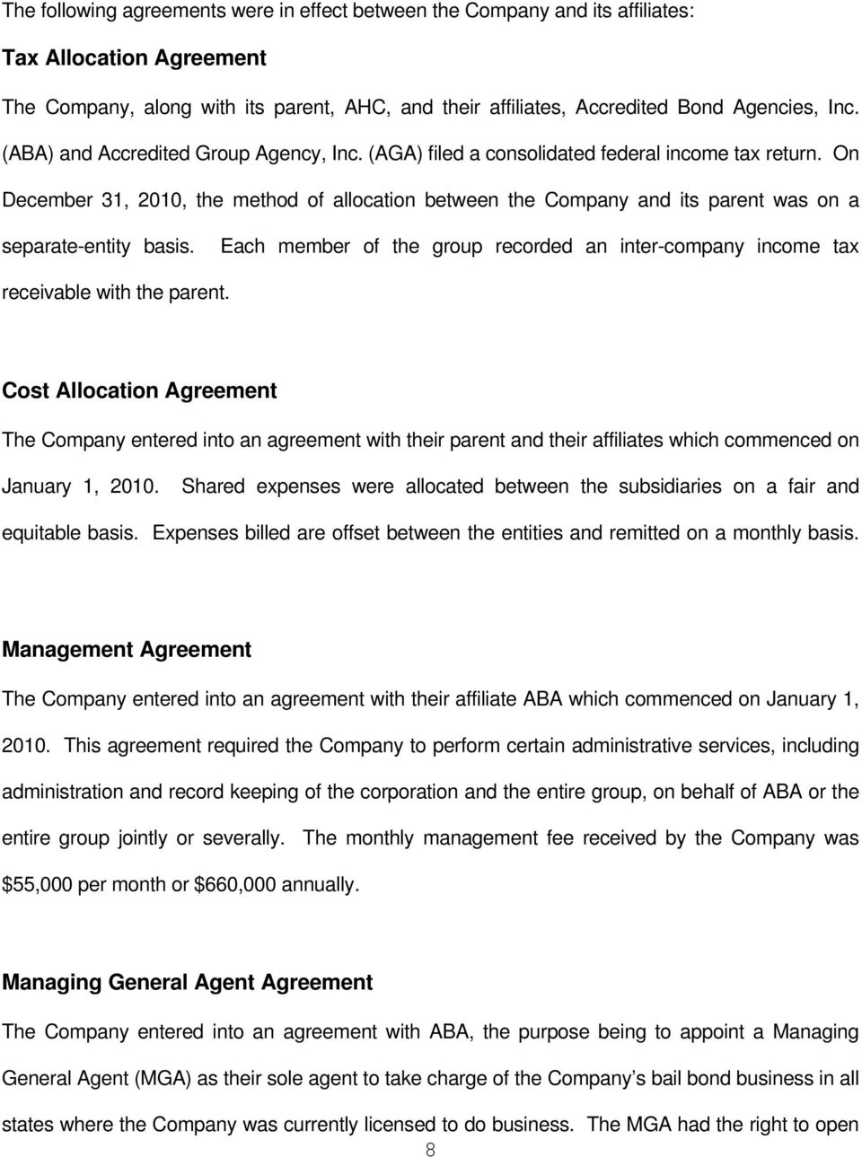 On December 31, 2010, the method of allocation between the Company and its parent was on a separate-entity basis.