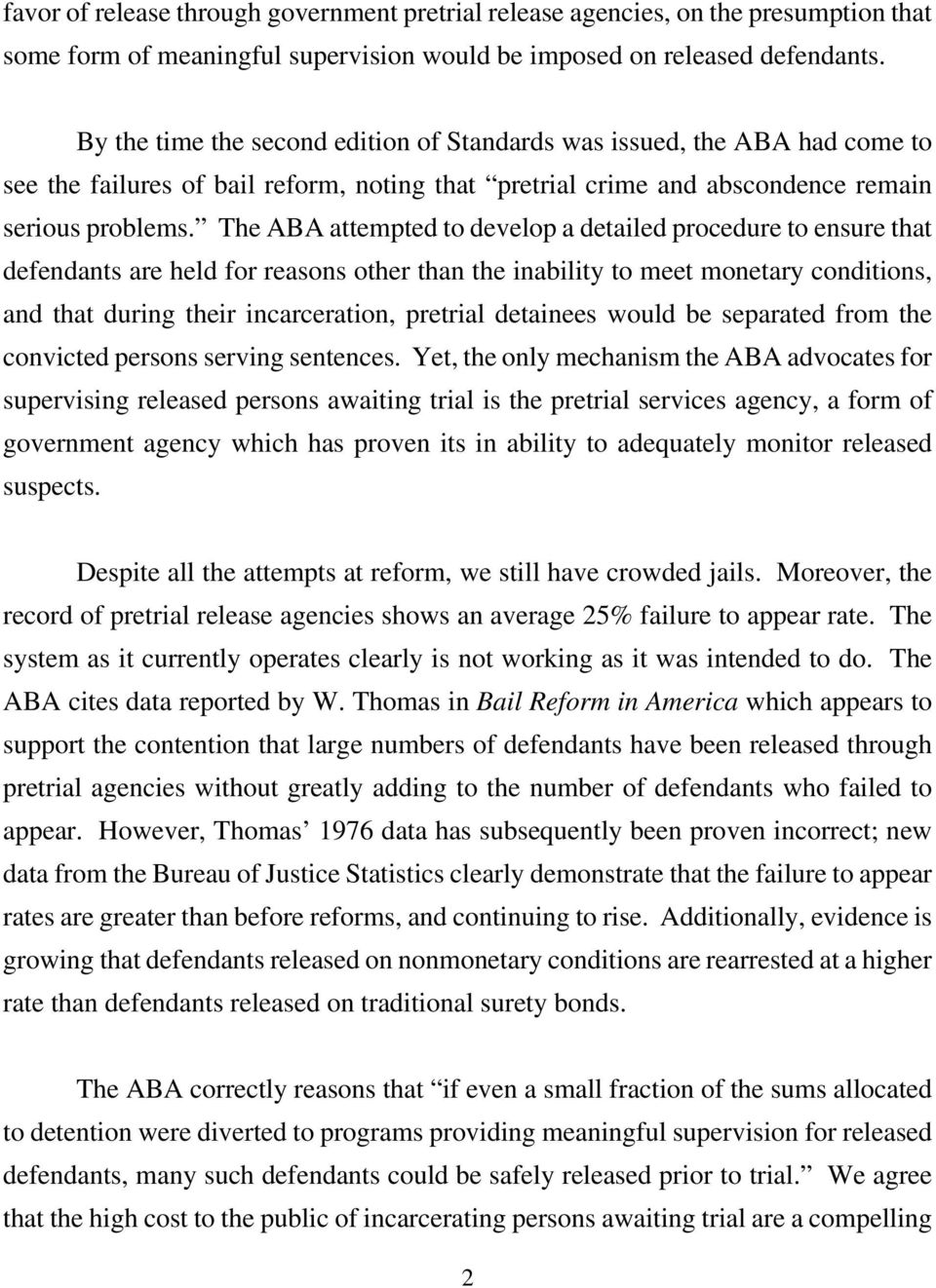 The ABA attempted to develop a detailed procedure to ensure that defendants are held for reasons other than the inability to meet monetary conditions, and that during their incarceration, pretrial