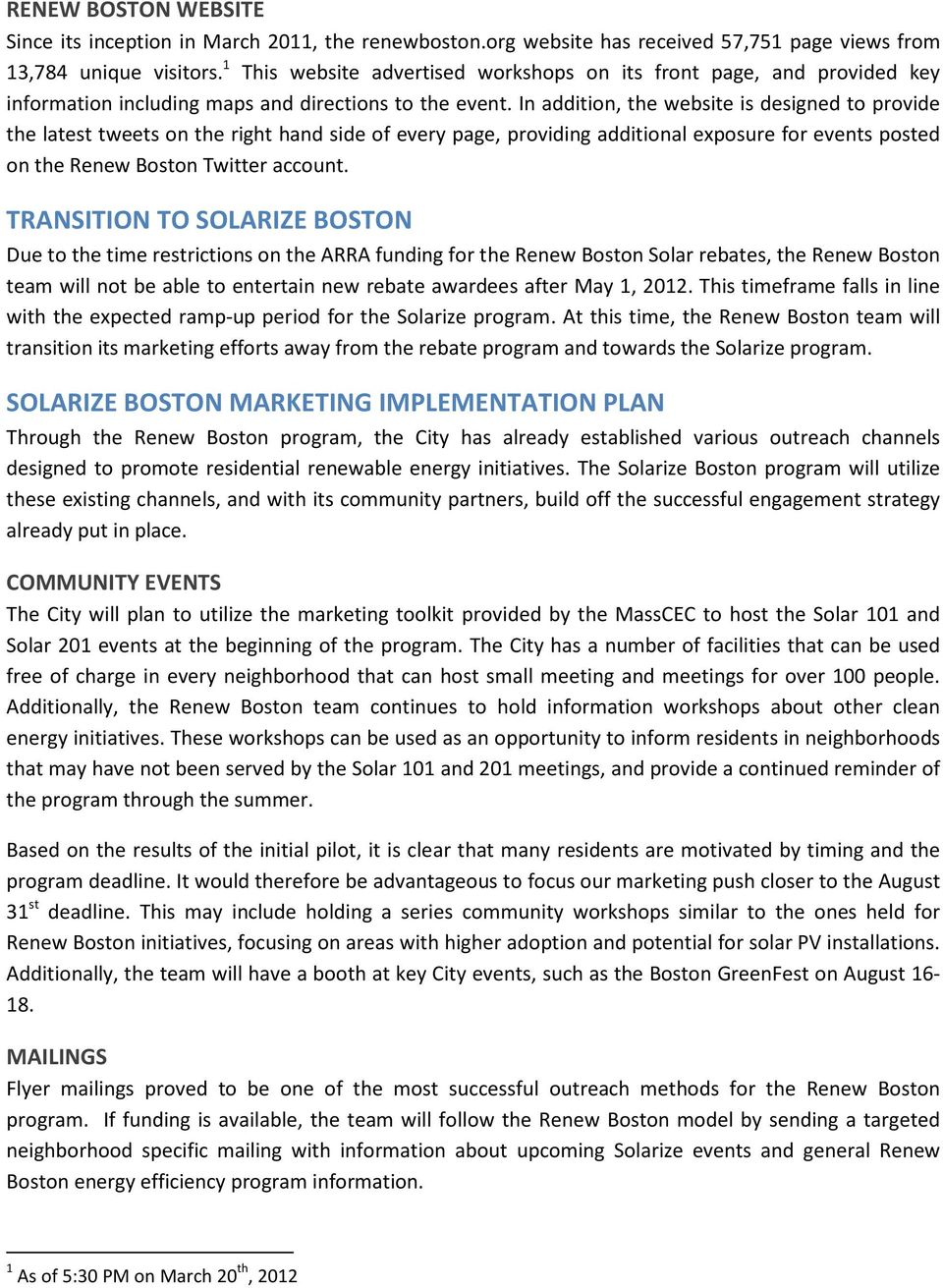 In addition, the website is designed to provide the latest tweets on the right hand side of every page, providing additional exposure for events posted on the Renew Boston Twitter account.