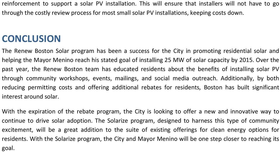 2015. Over the past year, the Renew Boston team has educated residents about the benefits of installing solar PV through community workshops, events, mailings, and social media outreach.