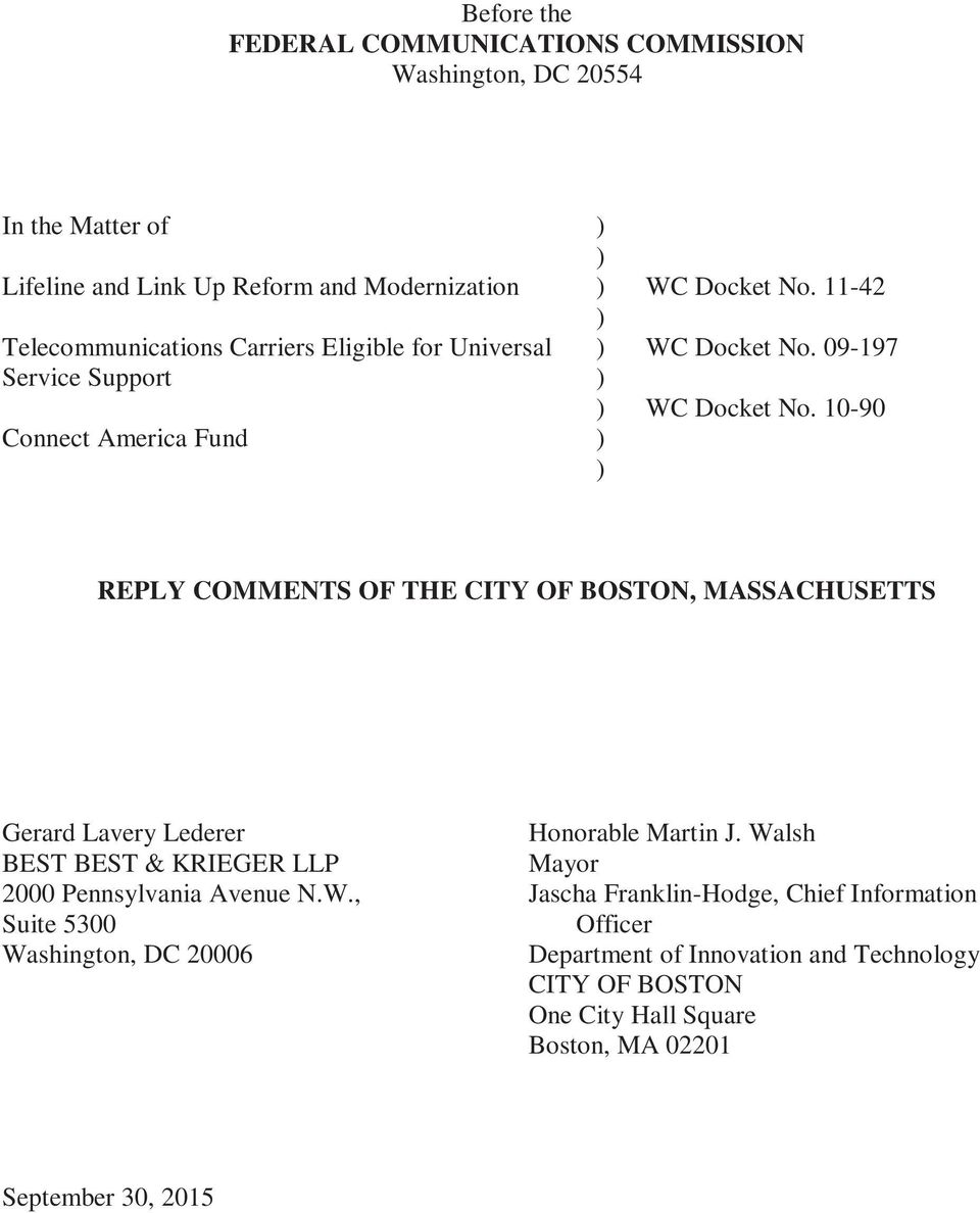 10-90 Connect America Fund ) ) REPLY COMMENTS OF THE CITY OF BOSTON, MASSACHUSETTS Gerard Lavery Lederer BEST BEST & KRIEGER LLP 2000 Pennsylvania Avenue N.W.