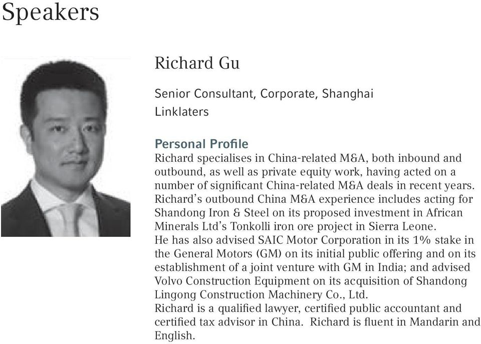 Richard s outbound China M&A experience includes acting for Shandong Iron & Steel on its proposed investment in African Minerals Ltd s Tonkolli iron ore project in Sierra Leone.