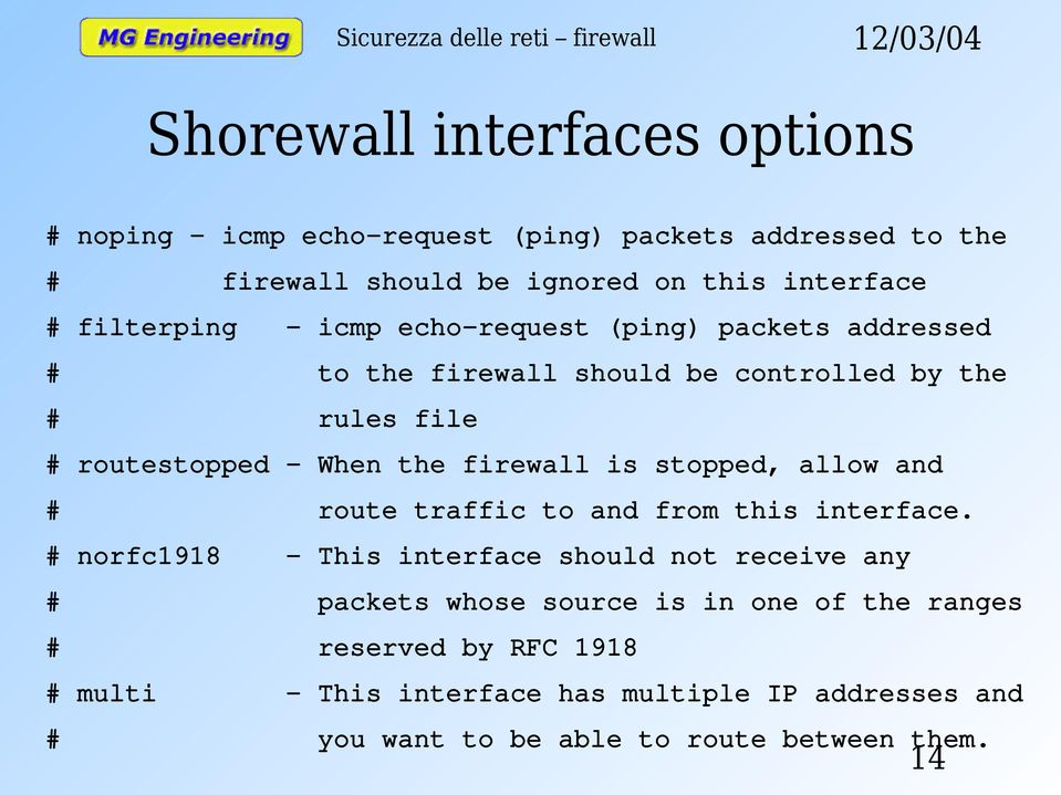 firewall is stopped, allow and # route traffic to and from this interface.
