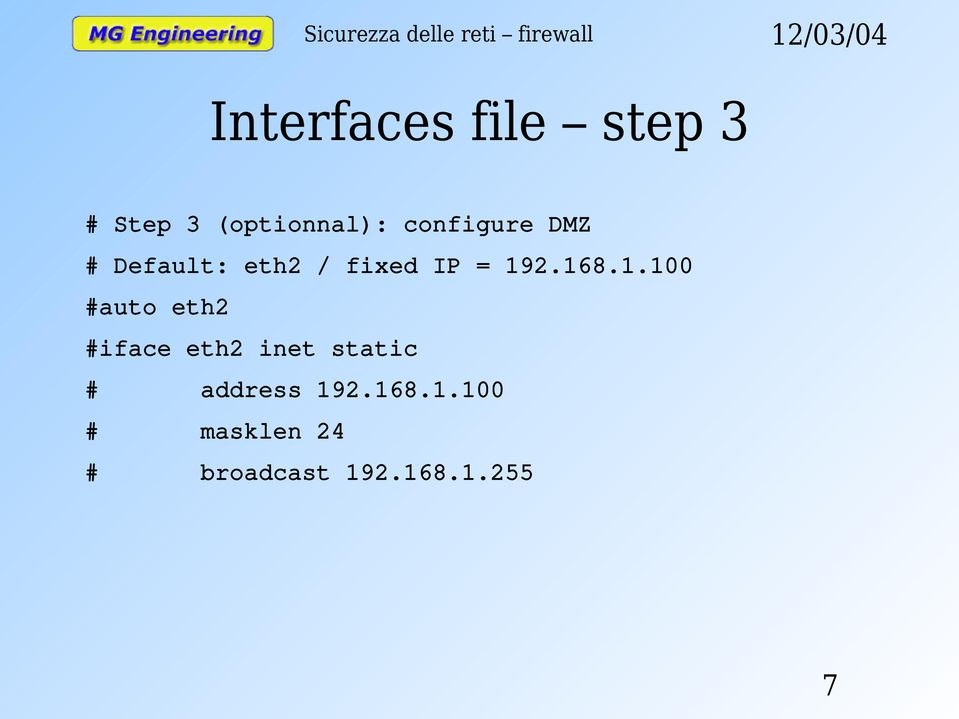 1.100 #auto eth2 #iface eth2 inet static # address