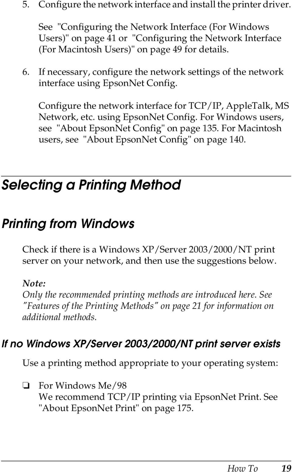 "If necessary, configure the network settings of the network interface using EpsonNet Config. Configure the network interface for TCP/IP, AppleTalk, MS Network, etc. using EpsonNet Config. For Windows users, see ""About EpsonNet Config"" on page 15."