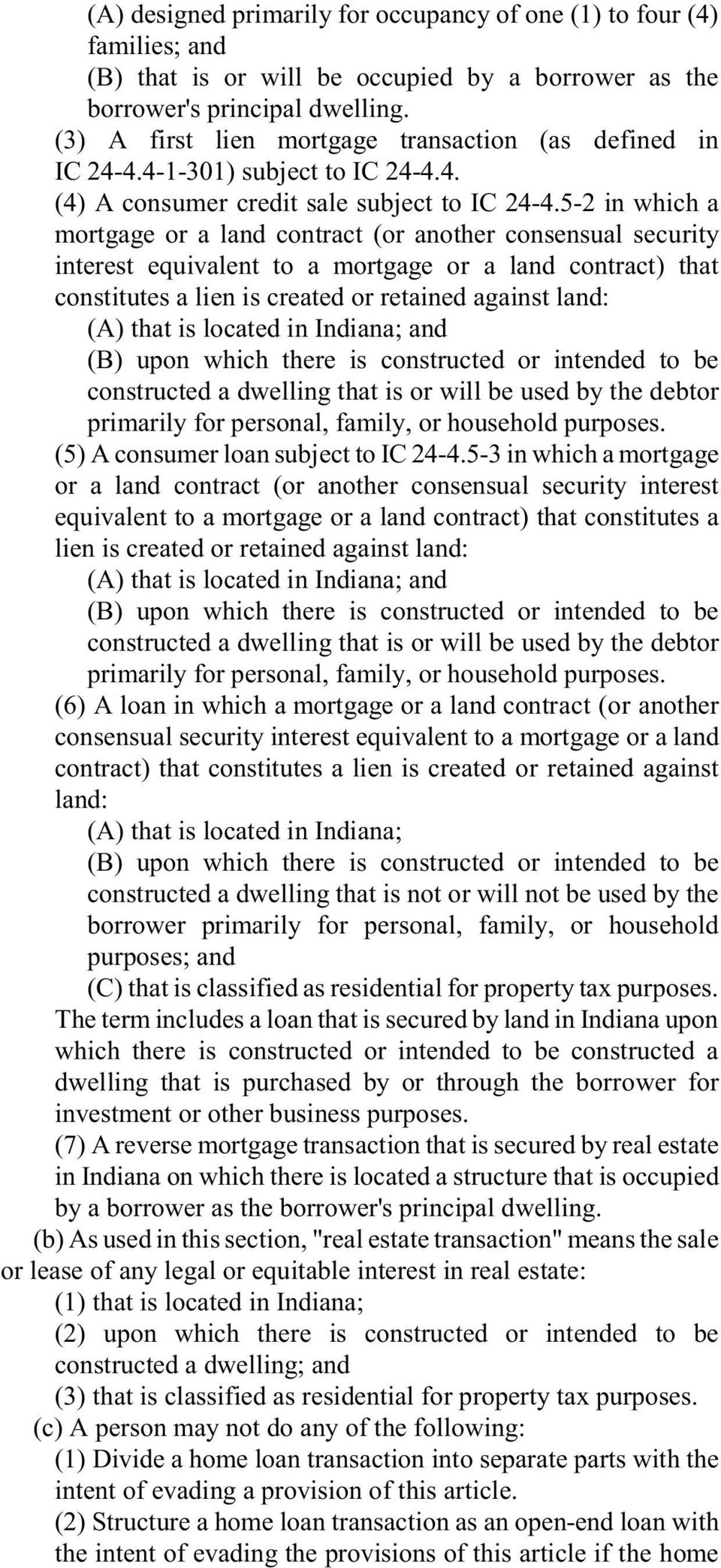 5-2 in which a mortgage or a land contract (or another consensual security interest equivalent to a mortgage or a land contract) that constitutes a lien is created or retained against land: (A) that