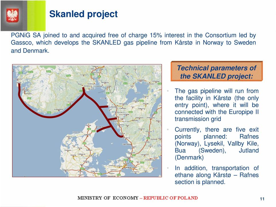 Technical parameters of the SKANLED project: The gas pipeline will run from the facility in Kårstø (the only entry point), where it will be