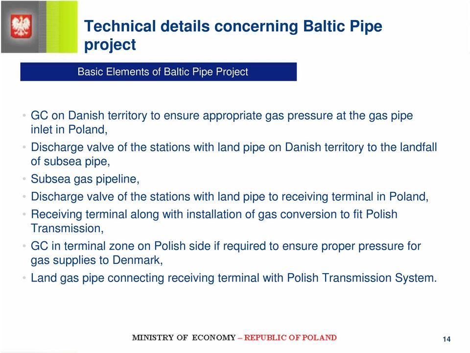 stations with land pipe to receiving terminal in Poland, Receiving terminal along with installation of gas conversion to fit Polish Transmission, GC in terminal