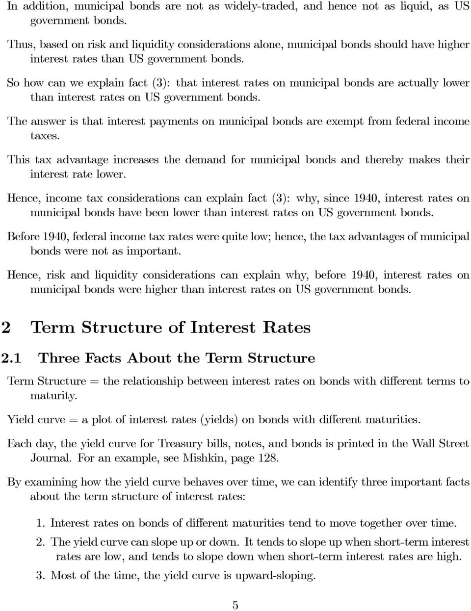 So how can we explain fact (3): that interest rates on municipal bonds are actually lower than interest rates on US government bonds.