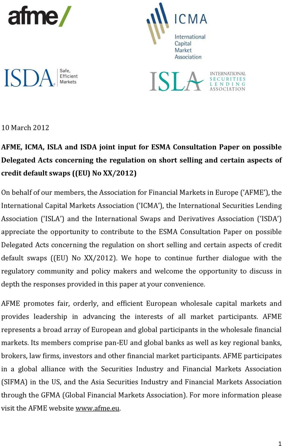 Association ( ISLA ) and the International Swaps and Derivatives Association ( ISDA ) appreciate the opportunity to contribute to the ESMA Consultation Paper on possible Delegated Acts concerning the