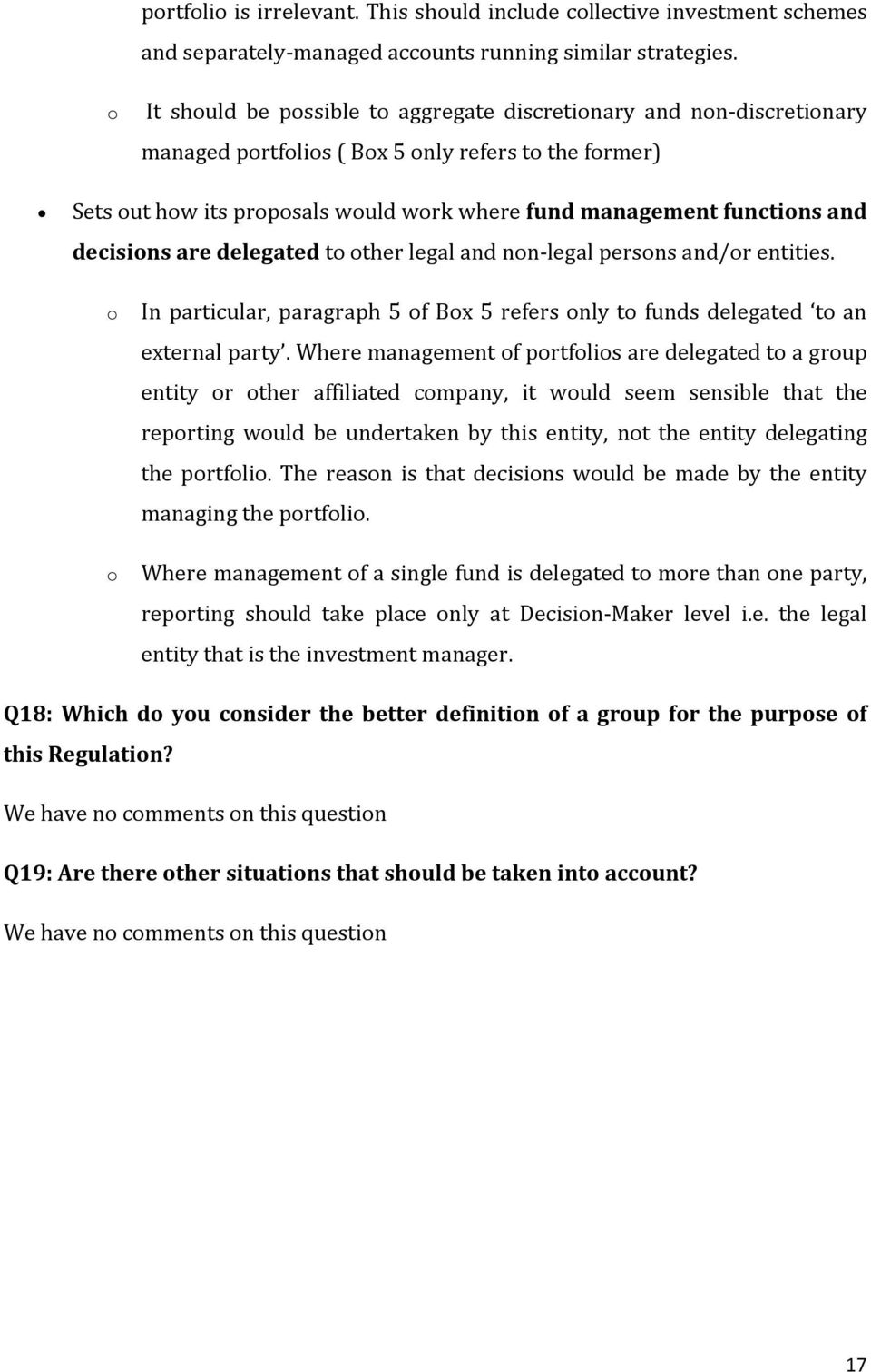 and decisions are delegated to other legal and non legal persons and/or entities. o o In particular, paragraph 5 of Box 5 refers only to funds delegated to an external party.