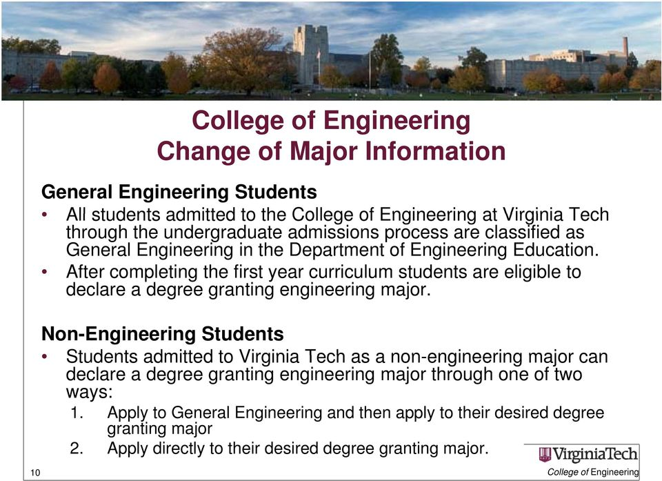 After completing the first year curriculum students are eligible to declare a degree granting engineering i major.