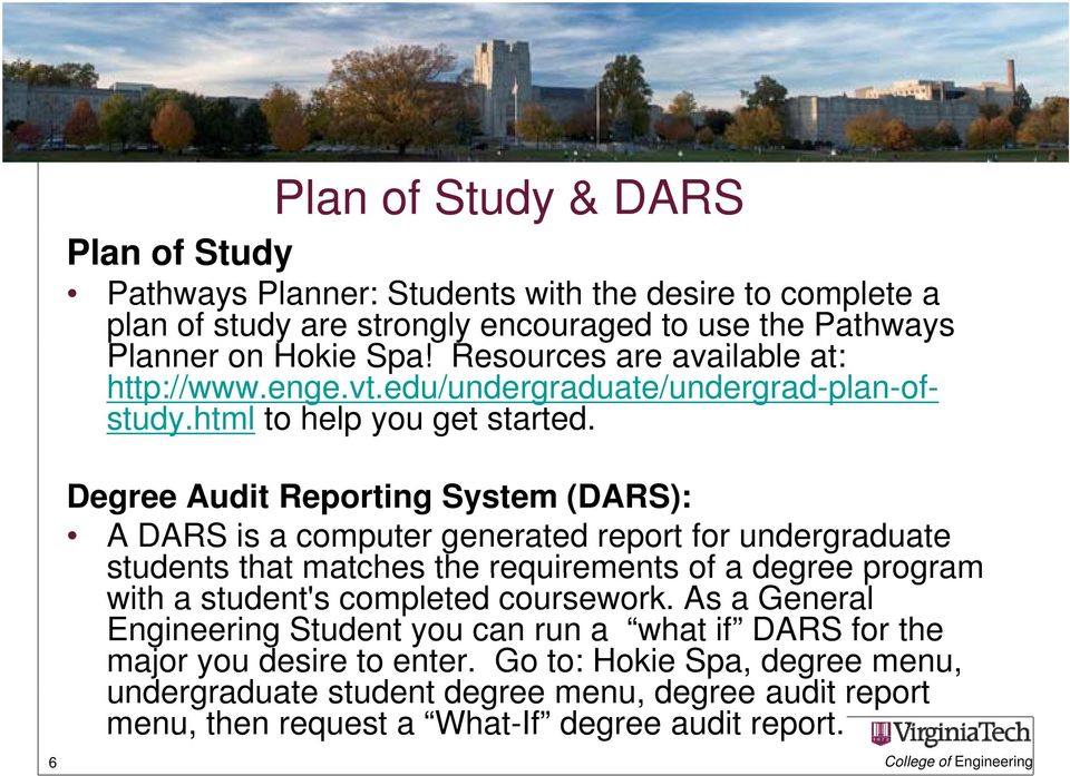 6 Degree Audit Reporting System (DARS): A DARS is a computer generated report for undergraduate students that matches the requirements of a degree program with a student's