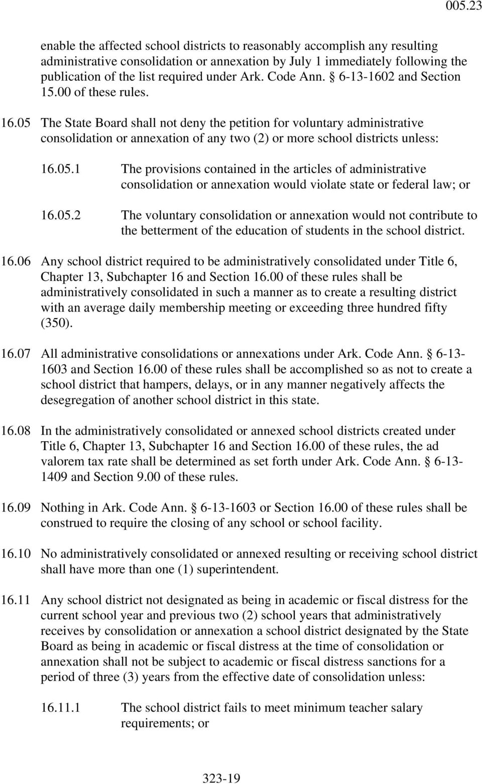 05 The State Board shall not deny the petition for voluntary administrative consolidation or annexation of any two (2) or more school districts unless: 16.05.1 The provisions contained in the articles of administrative consolidation or annexation would violate state or federal law; or 16.