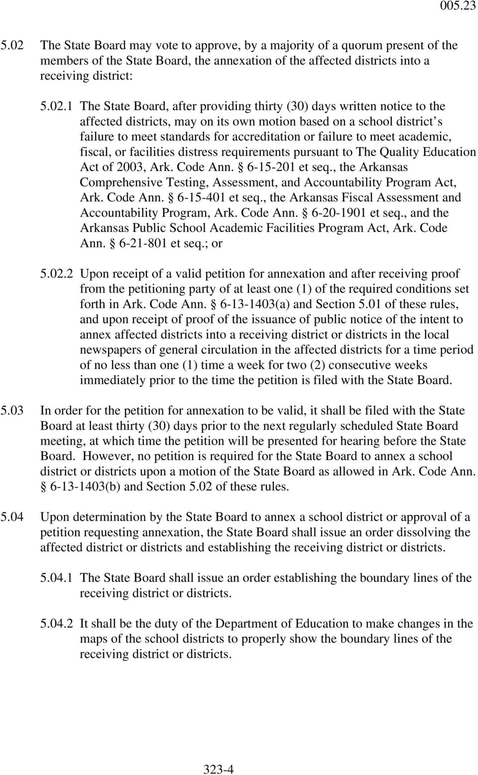 academic, fiscal, or facilities distress requirements pursuant to The Quality Education Act of 2003, Ark. Code Ann. 6-15-201 et seq.