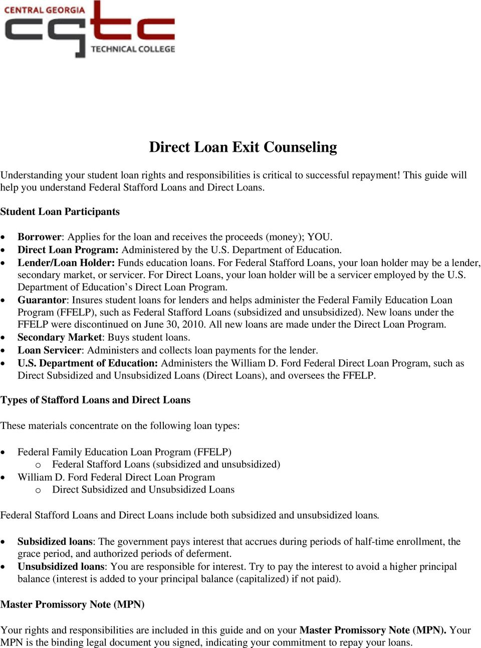 Direct Loan Program: Administered by the U.S. Department of Education. Lender/Loan Holder: Funds education loans.