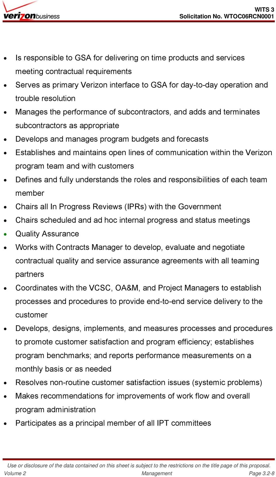within the Verizon program team and with customers Defines and fully understands the roles and responsibilities of each team member Chairs all In Progress Reviews (IPRs) with the Government Chairs