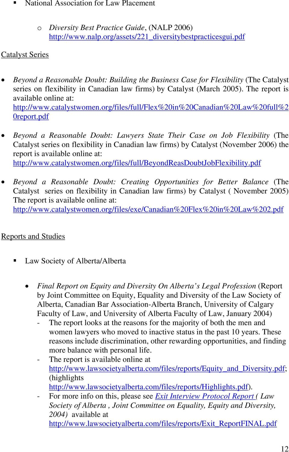 The report is available online at: http://www.catalystwomen.org/files/full/flex%20in%20canadian%20law%20full%2 0report.