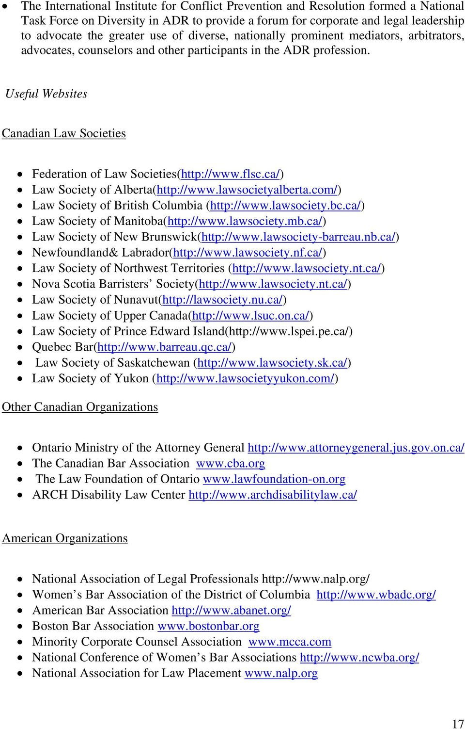 Useful Websites Canadian Law Societies Federation of Law Societies(http://www.flsc.ca/) Law Society of Alberta(http://www.lawsocietyalberta.com/) Law Society of British Columbia (http://www.