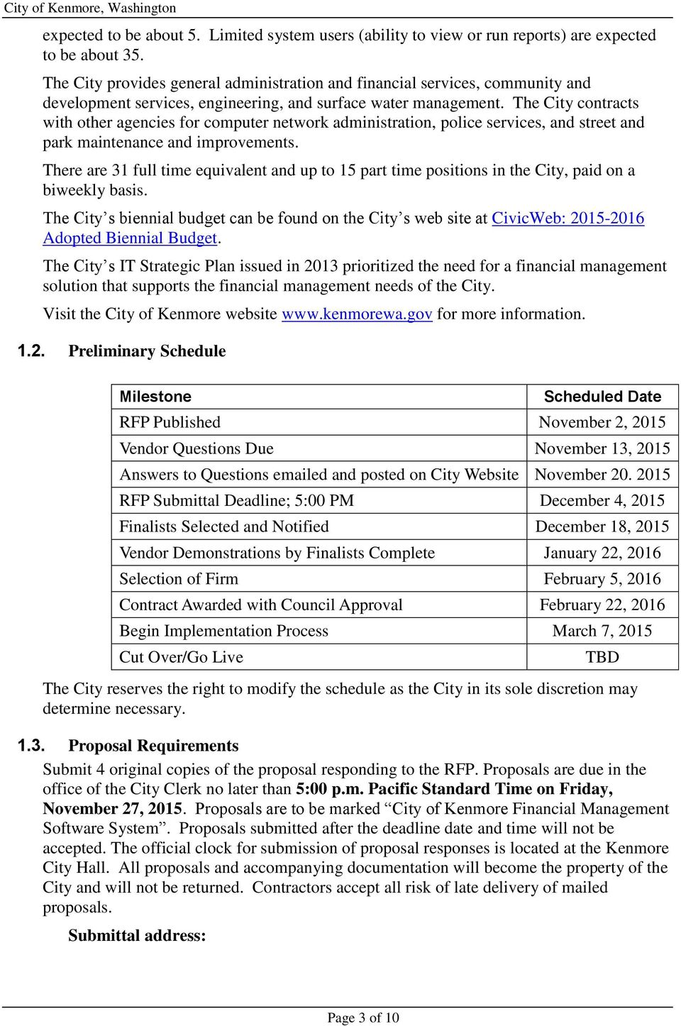 The City contracts with other agencies for computer network administration, police services, and street and park maintenance and improvements.