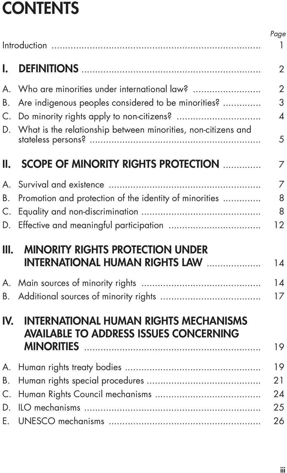 Survival and existence... 7 B. Promotion and protection of the identity of minorities... 8 C. Equality and non-discrimination... 8 D. Effective and meaningful participation... 12 III.
